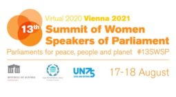 The 13th Summit of Women Speakers of Parliament will precede the Fifth World Conference of Speakers of Parliament (5WCSP) and is being organized in close cooperation with the Parliament of Austria and the United Nations.